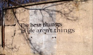Best-Things in life aren't things